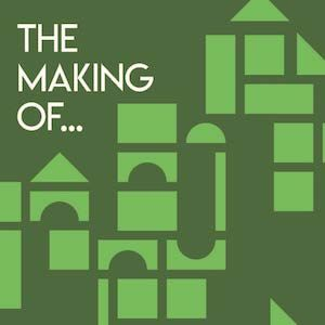 The making of…